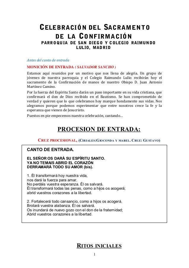 CELEBRACIÓN DEL SACRAMENT O DE LA C ONFIRMACIÓN  PARR O Q UIA DE SAN DIEGO Y COLEGIO RAIMUND O LULIO, MADRID  Antes del ca...