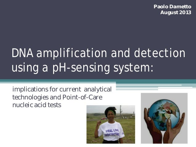 Paolo Dametto August 2013  DNA amplification and detection using a pH-sensing system: implications for current analytical ...