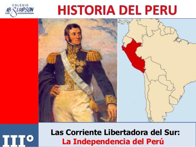 Las Corriente Libertadora del Sur: La Independencia del Perú