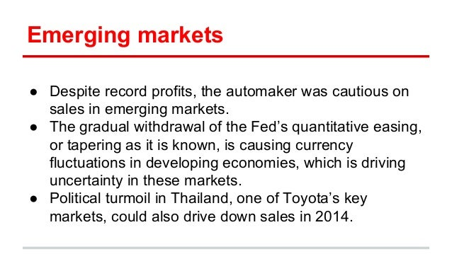 Emerging markets ● Despite record profits, the automaker was cautious on sales in emerging markets. ● The gradual withdraw...