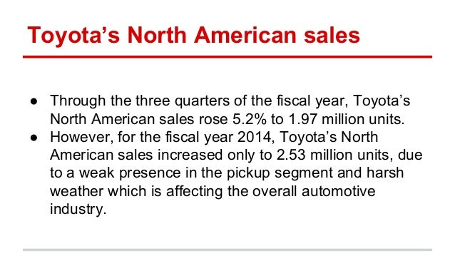 Toyota's North American sales ● Through the three quarters of the fiscal year, Toyota's North American sales rose 5.2% to ...