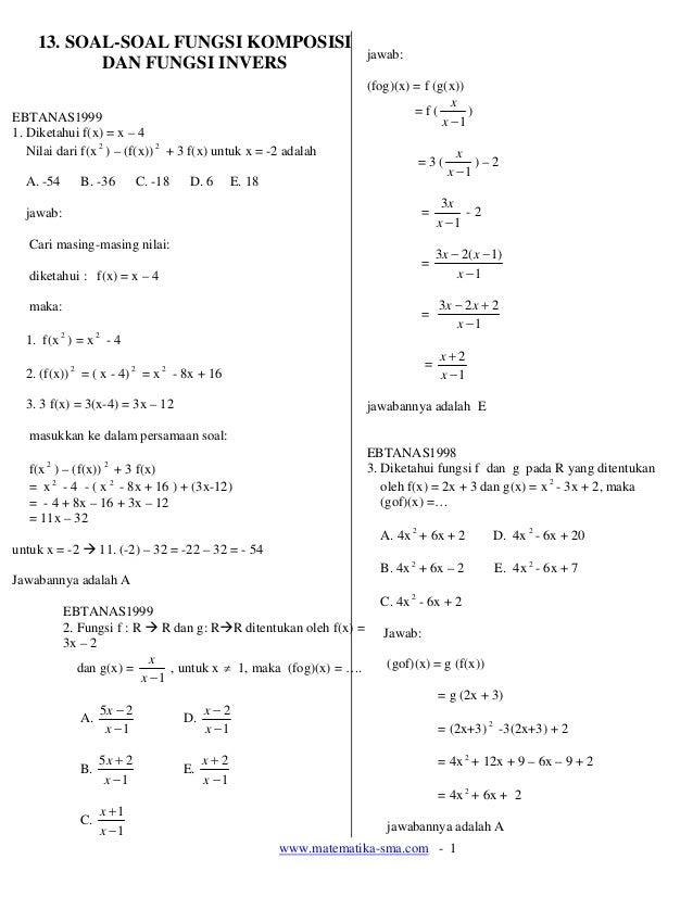 www.matematika-sma.com - 1 13. SOAL-SOAL FUNGSI KOMPOSISI DAN FUNGSI INVERS EBTANAS1999 1. Diketahui f(x) = x – 4 Nilai da...