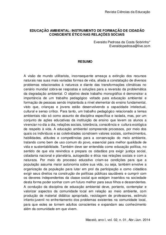 Revista Ciências da Educação 1 Maceió, ano I, vol. 02, n. 01, Abr./Jun. 2014 EDUCAÇÃO AMBIENTAL: INSTRUMENTO DE FORMAÇÃO D...