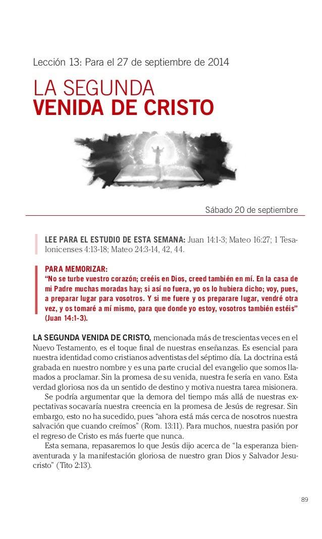 89  Lección 13: Para el 27 de septiembre de 2014  LA SEGUNDA  VENIDA DE CRISTO  Sábado 20 de septiembre  LEE PARA EL ESTUD...
