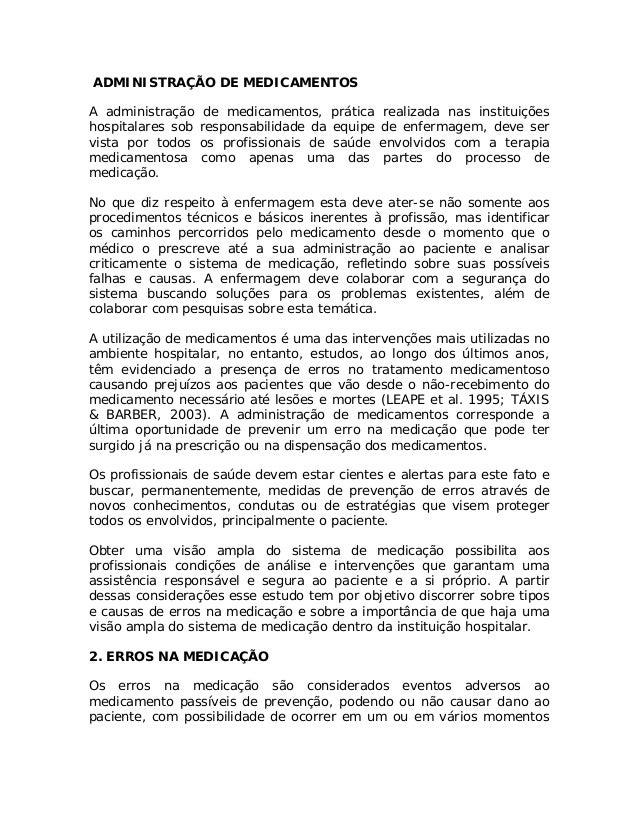 ADMINISTRAÇÃO DE MEDICAMENTOS  A administração de medicamentos, prática realizada nas instituições hospitalares sob respon...