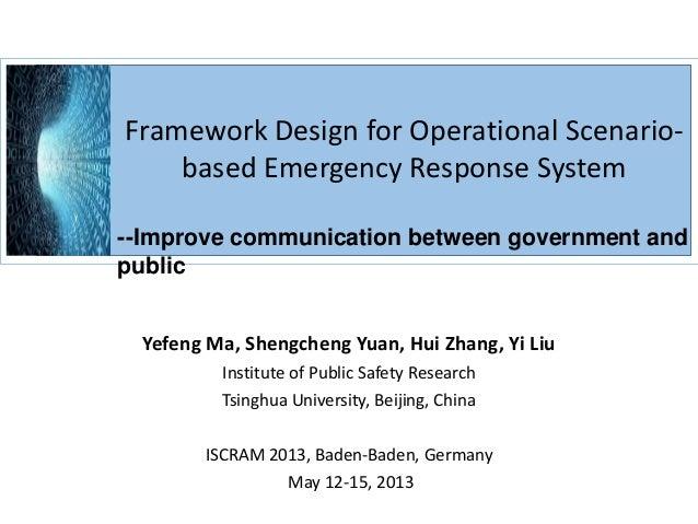 Framework Design for Operational Scenario-based Emergency Response System--Improve communication between government andpub...