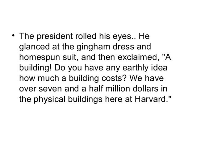 """• The president rolled his eyes.. He  glanced at the gingham dress and  homespun suit, and then exclaimed, """"A  building! D..."""