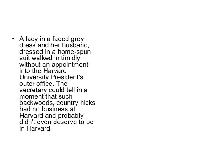 • A lady in a faded grey  dress and her husband,  dressed in a home-spun  suit walked in timidly  without an appointment  ...