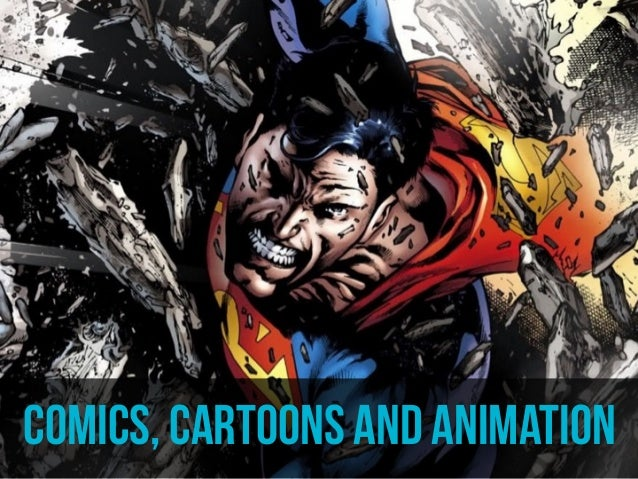 comics, cartoons and animation