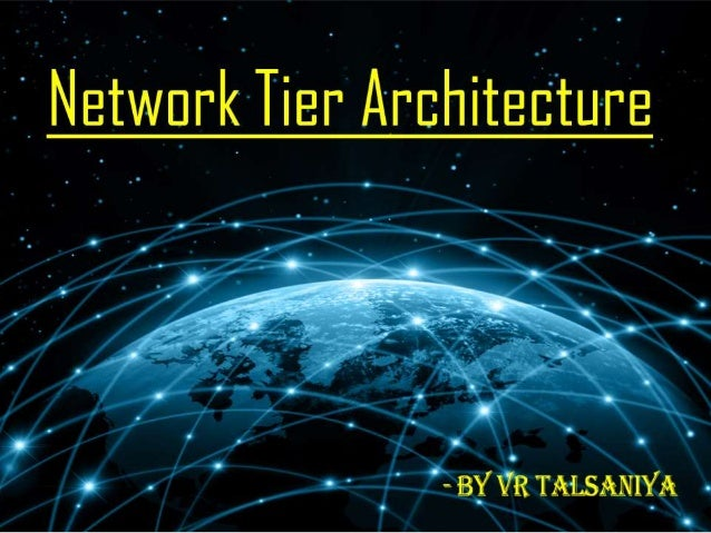 Network tier architecture for 5 tier architecture