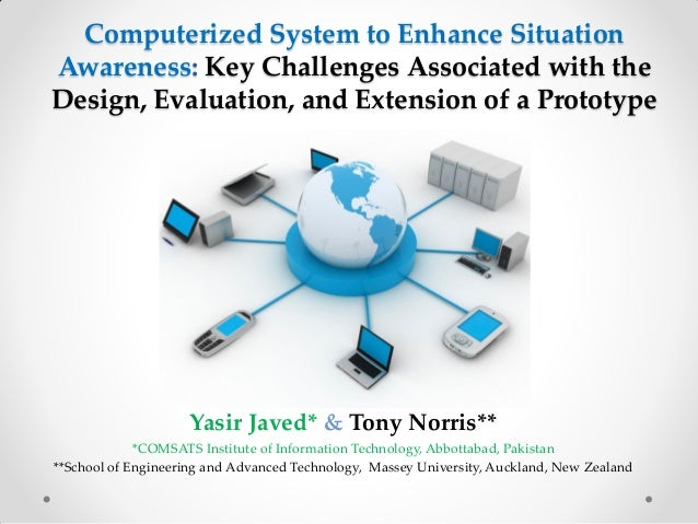Computerized System to Enhance Situation Awareness: Key Challenges Associated with the Design, Evaluation, and Extension o...