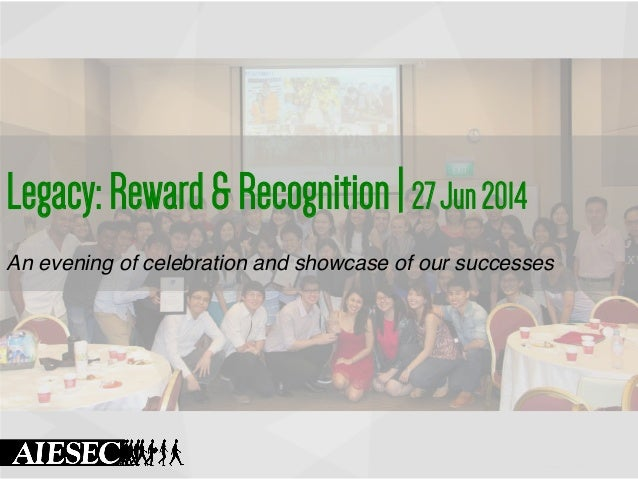 Legacy:Reward&Recognition|27Jun2014 An evening of celebration and showcase of our successes!