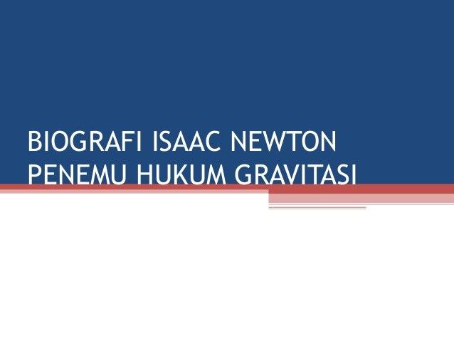 BIOGRAFI ISAAC NEWTON PENEMU HUKUM GRAVITASI
