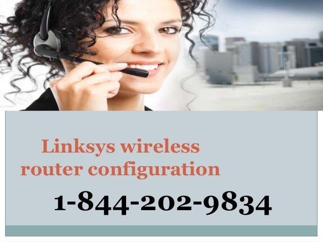 Linksys wireless router configuration 1-844-202-9834