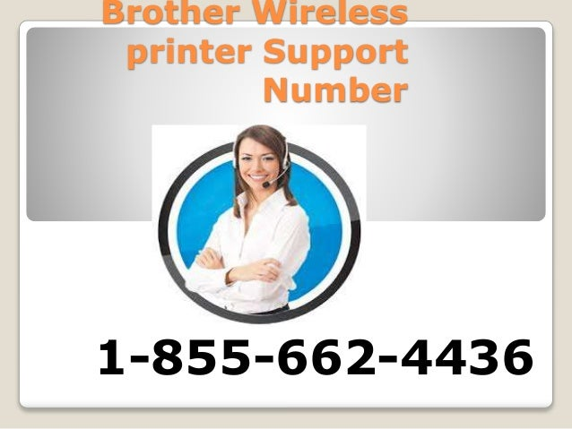 1 855 662 4436 Brother Wireless Printer Technical Support