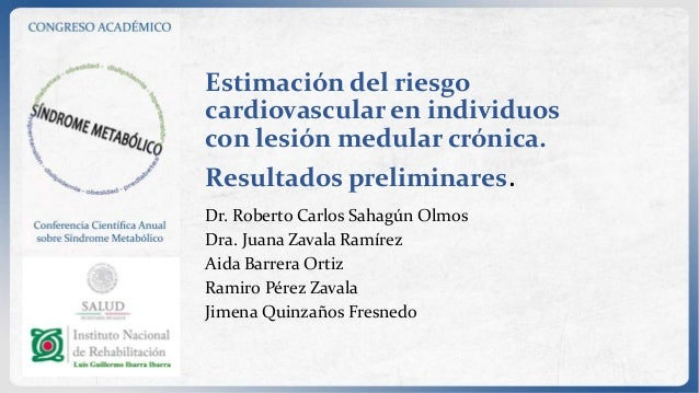 Estimación del riesgo cardiovascular en individuos con lesión medular crónica. Resultados preliminares. Dr. Roberto Carlos...
