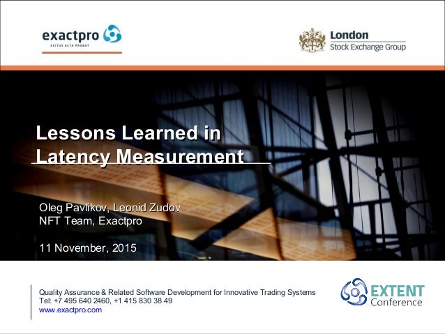 Lessons Learned inLessons Learned in Latency MeasurementLatency Measurement Quality Assurance & Related Software Developme...
