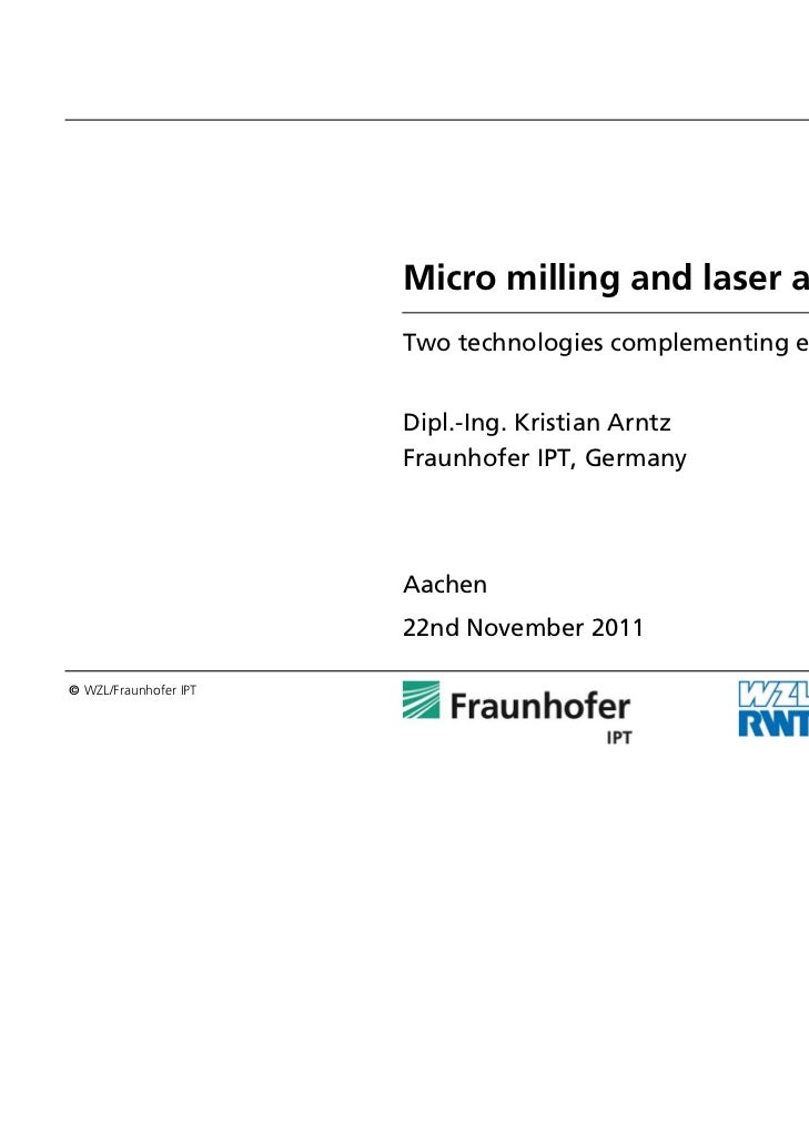 Micro milling and laser ablation                       Two technologies complementing each other                       Dip...