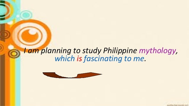 I am planning to study Philippine mythology, which is fascinating to me.