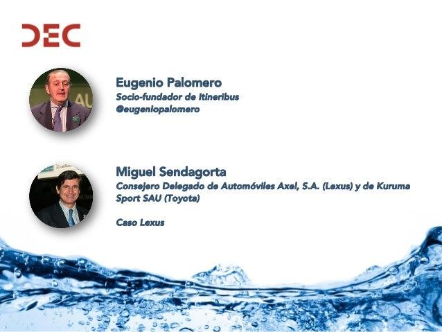 Eugenio Palomero Socio-fundador de Itineribus @eugeniopalomero Miguel Sendagorta Consejero Delegado de Automóviles Axel, S...