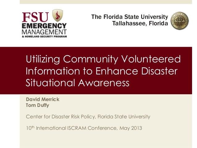 The Florida State University Tallahassee, Florida Utilizing Community Volunteered Information to Enhance Disaster Situatio...
