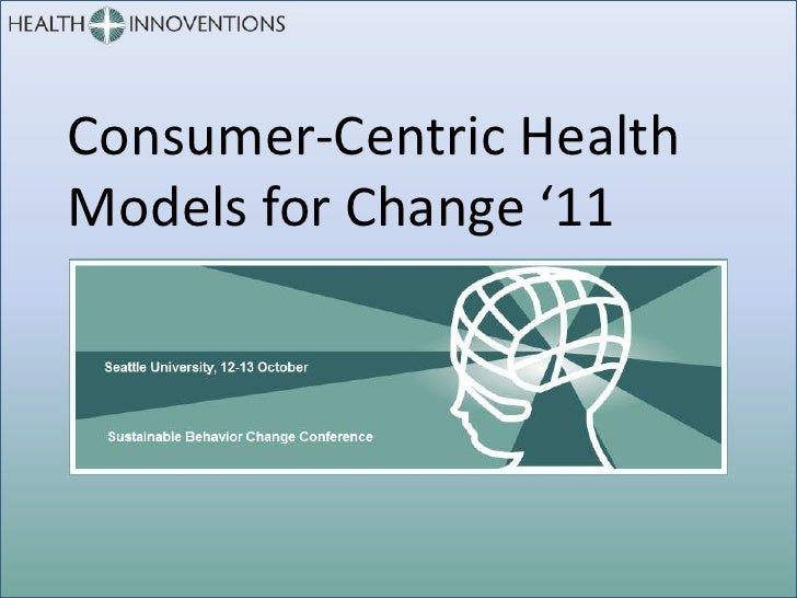Consumer-Centric HealthModels for Change '11