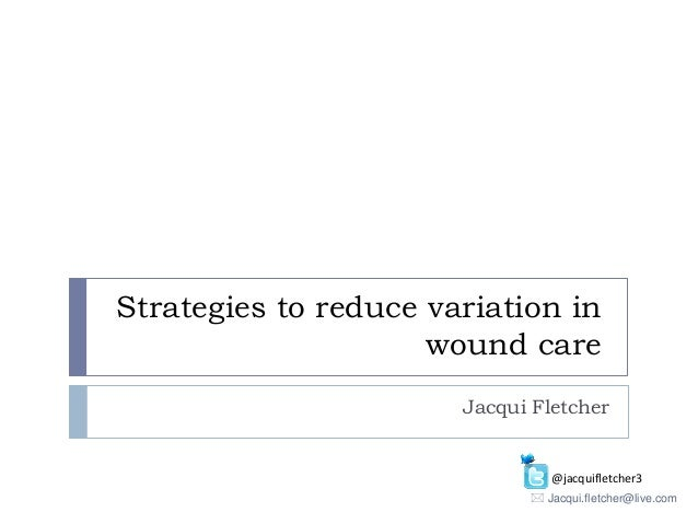 Strategies of addressing unwarranted variation in wound care