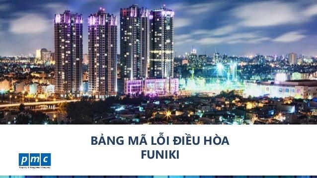 www.pmcweb.vn BẢNG MÃ LỖI ĐIỀU HÒA FUNIKI