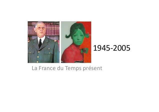 1945-‐2005   La  France  du  Temps  présent
