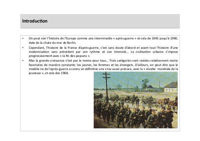 Introduc)on   • On  peut  voir  l'histoire  de  l'Europe  comme  une  interminable  «  après-‐guer...