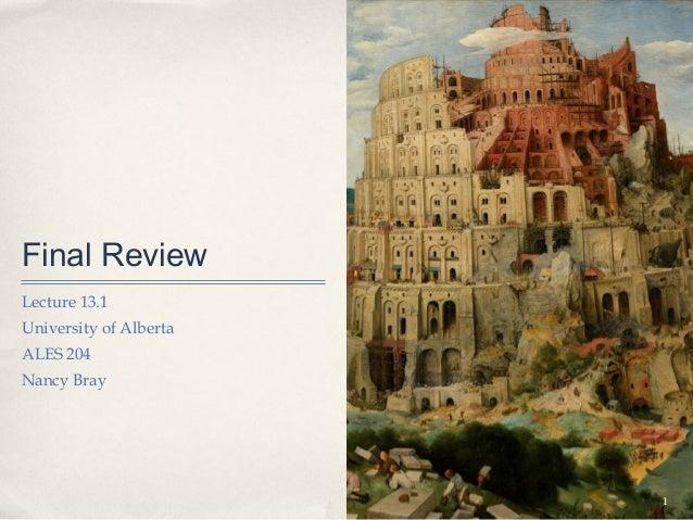 Final ReviewLecture 13.1University of AlbertaALES 204Nancy Bray                        1                        1