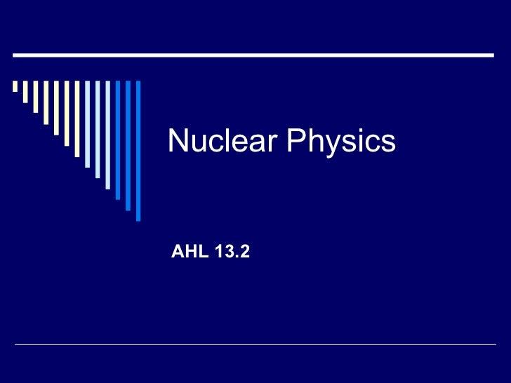 Nuclear Physics AHL 13.2