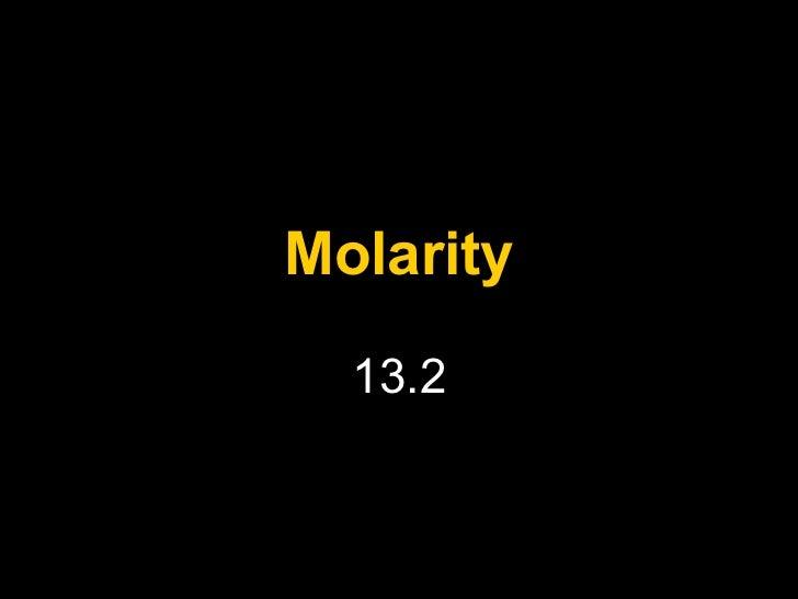 Molarity 13.2