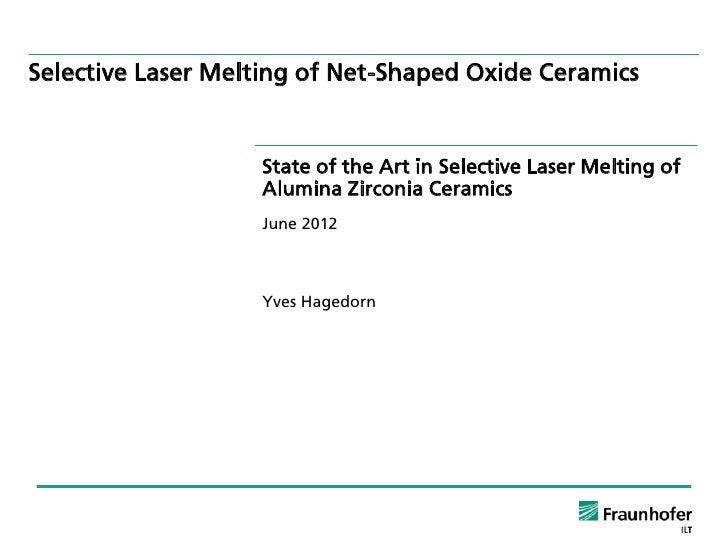 Selective Laser Melting of Net-Shaped Oxide Ceramics                   State of the Art in Selective Laser Melting of     ...
