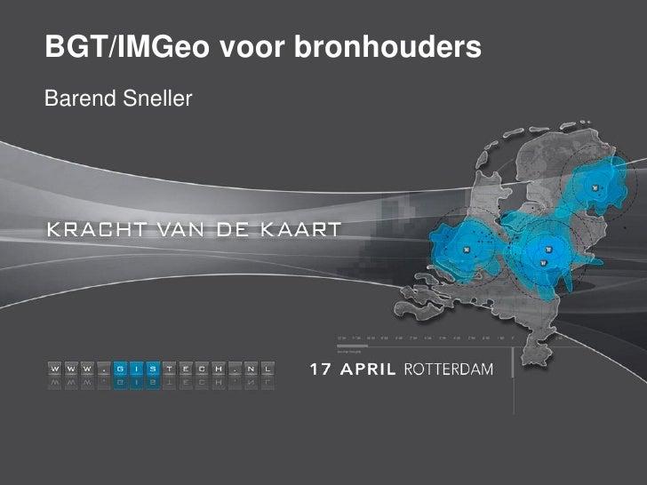 BGT/IMGeo voor bronhoudersBarend Sneller