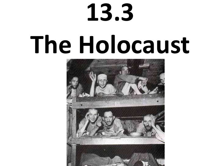 13.3 The Holocaust <br />