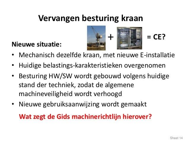 Vervangen besturing kraanNieuwe situatie:                               +           = CE?• Mechanisch dezelfde kraan, met ...