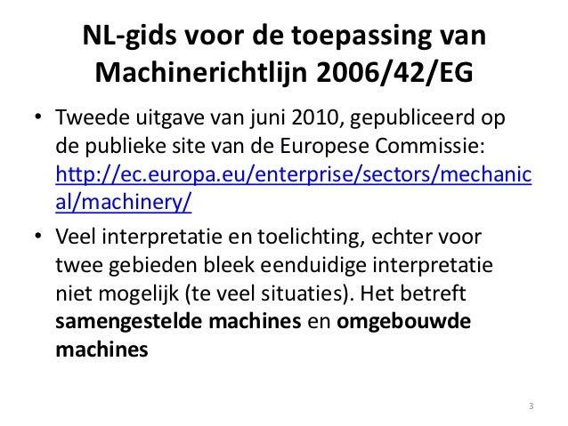 NL-gids voor de toepassing van     Machinerichtlijn 2006/42/EG• Tweede uitgave van juni 2010, gepubliceerd op  de publieke...