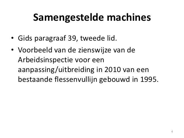Samengestelde machines• Gids paragraaf 39, tweede lid.• Voorbeeld van de zienswijze van de  Arbeidsinspectie voor een  aan...