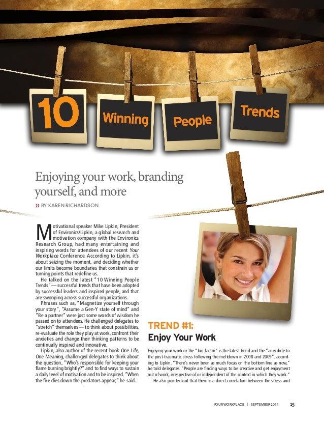 Enjoying your work, branding yourself, and more »BY KAREN RICHARDSON M otivational speaker Mike Lipkin, President of Envir...