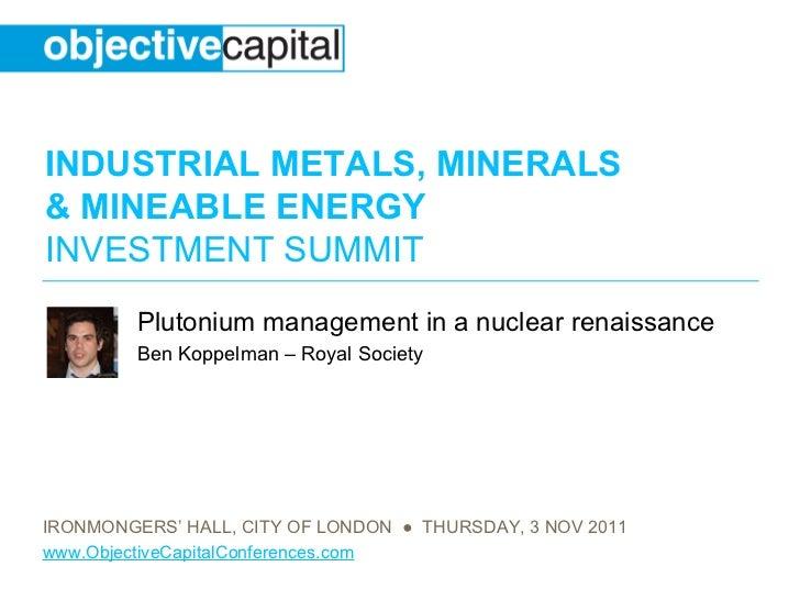 Plutonium management in a nuclear renaissance Ben Koppelman – Royal Society