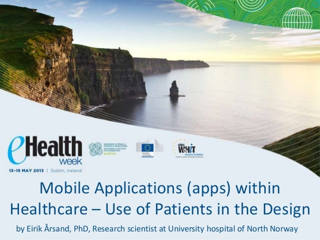 by Eirik Årsand, PhD, Research scientist at University hospital of North NorwayMobile Applications (apps) withinHealthcare...