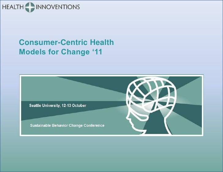 "Consumer-Centric HealthModels for Change ""11"