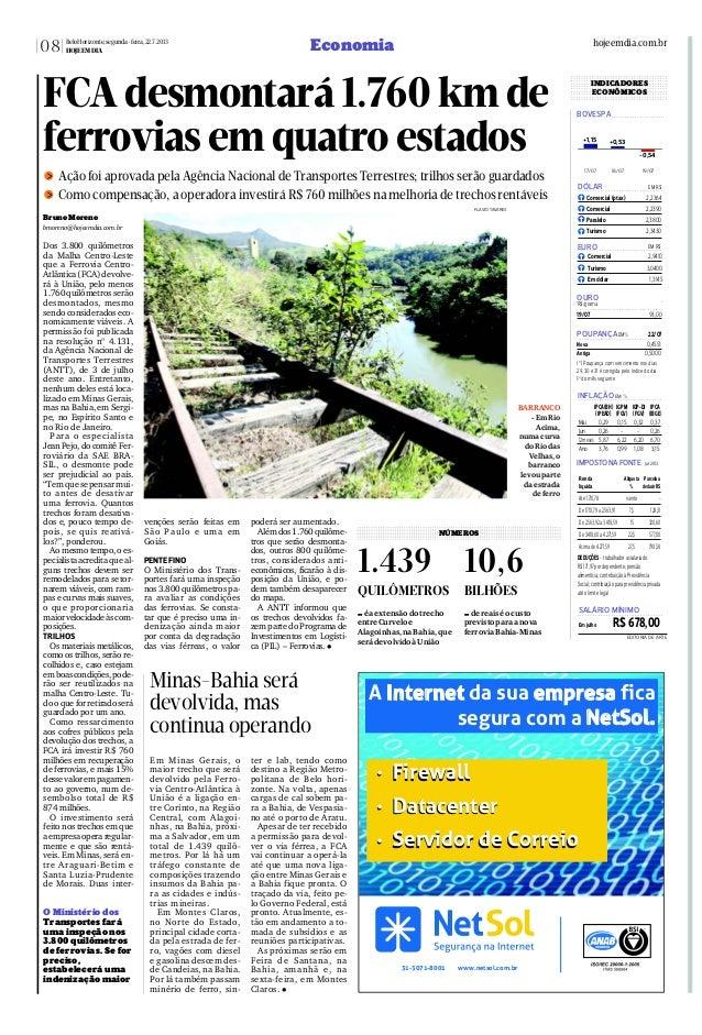 Em Minas Gerais, o maior trecho que será devolvido pela Ferro- via Centro-Atlântica à União é a ligação en- tre Corinto, n...