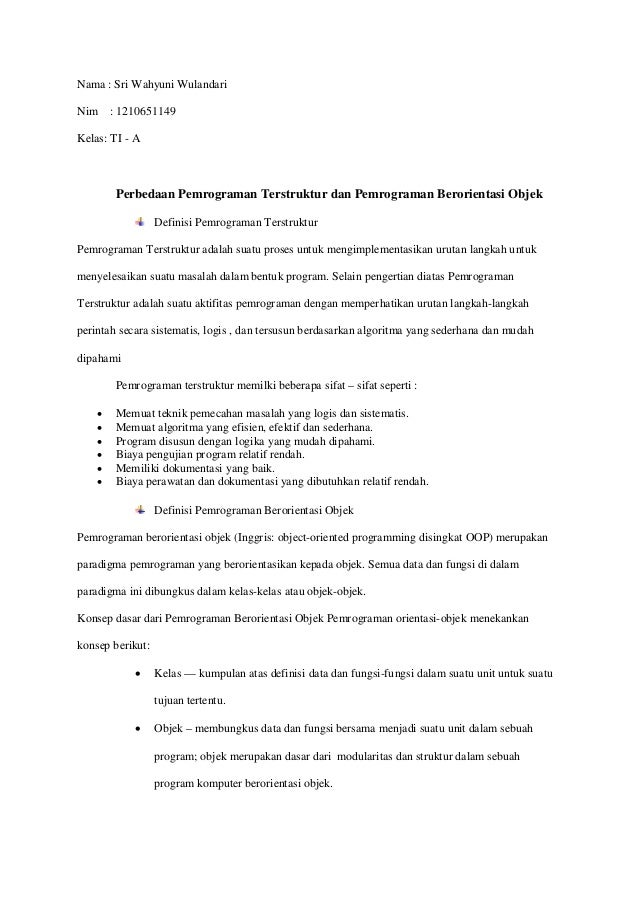 Nama : Sri Wahyuni Wulandari Nim  : 1210651149  Kelas: TI - A  Perbedaan Pemrograman Terstruktur dan Pemrograman Berorient...