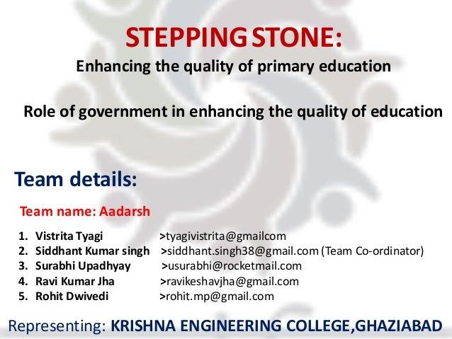 STEPPINGSTONE: Enhancing the quality of primary education Team details: 1. Vistrita Tyagi >tyagivistrita@gmailcom 2. Siddh...