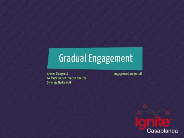 Gradual Engagement  Ahmed (hergaoui Fengagement progressif Co—fondateur et creative director Synergie Media SARL  Casablanca