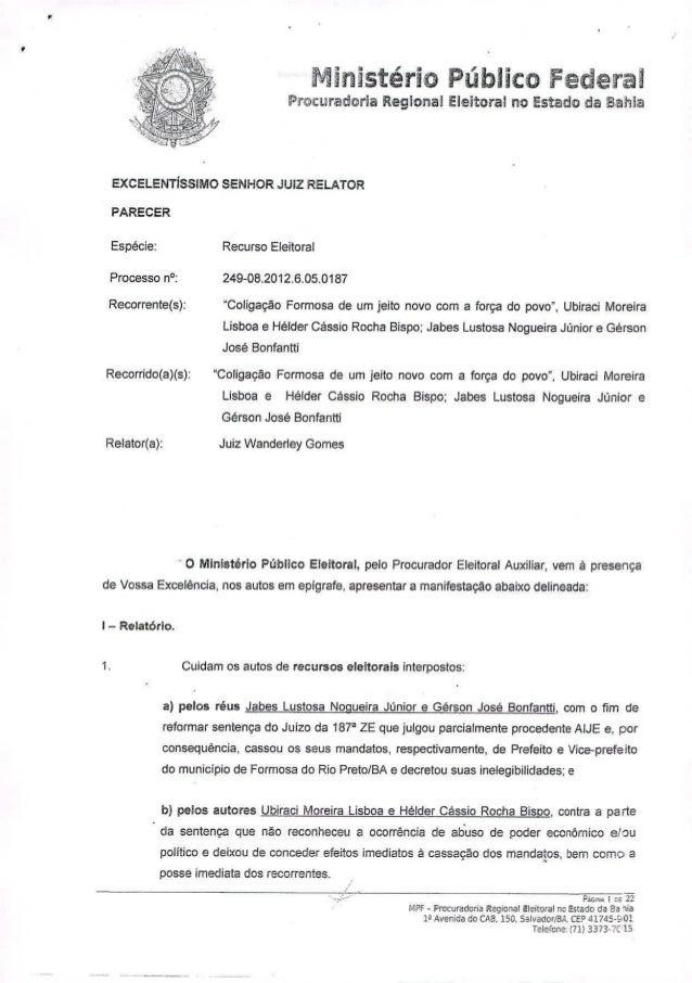 • • Ministério Público FederiJl I'rowrat!oria Regional Eleitoral no Estado da 8.ahia EXCELENTíSSIMO SENHOR JUIZ RELATOR PA...