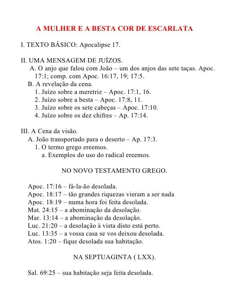 A MULHER E A BESTA COR DE ESCARLATAI. TEXTO BÁSICO: Apocalipse 17.II. UMA MENSAGEM DE JUÍZOS.    A. O anjo que falou com J...