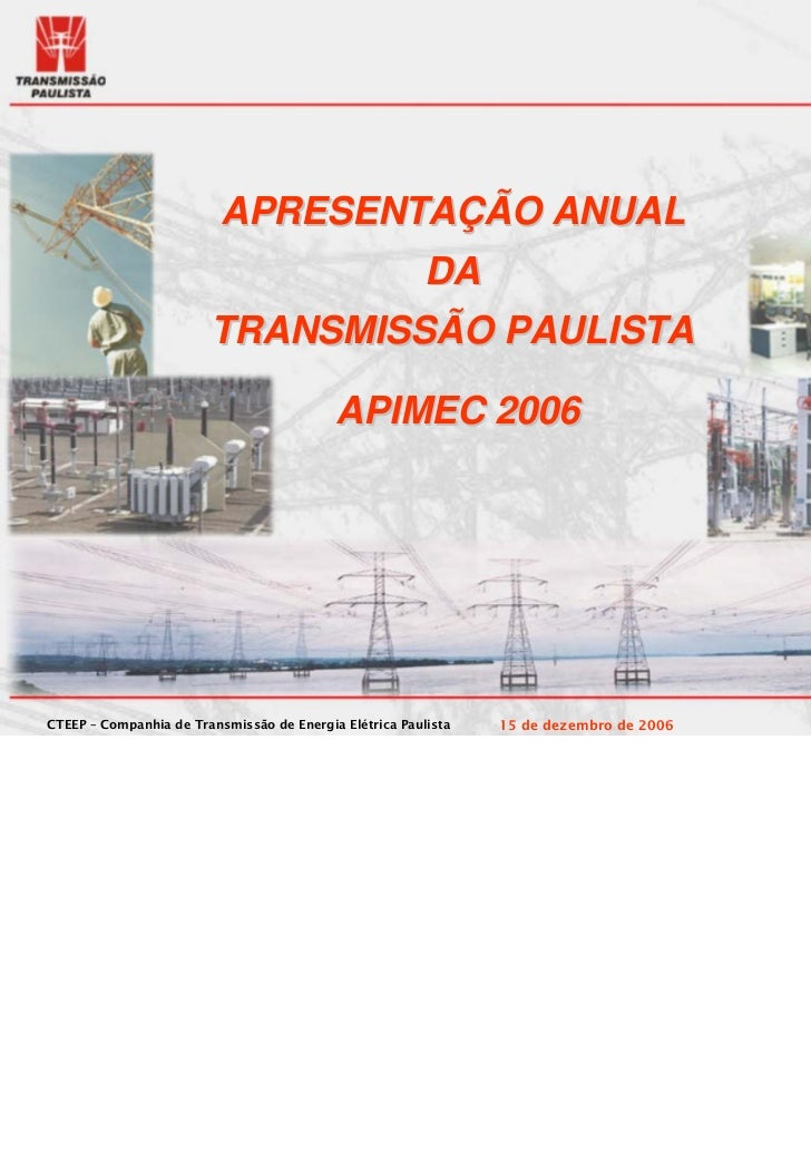 APRESENTAÇÃO ANUAL                                                         DA                        TRANSMISSÃO PAULISTA ...